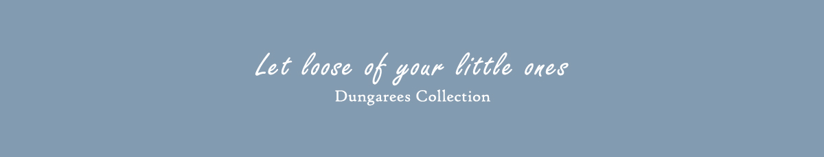 Dungarees Collection
